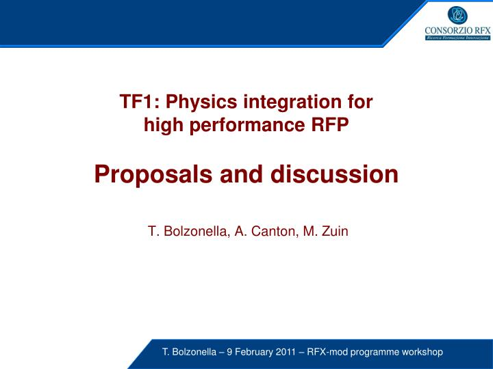 Tf1 physics integration for high performance rfp proposals and discussion