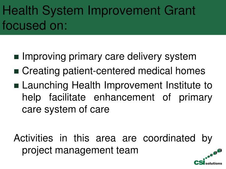 Health System Improvement Grant focused on: