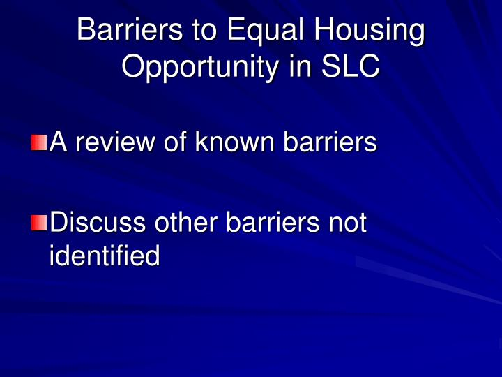 Barriers to Equal Housing Opportunity in SLC