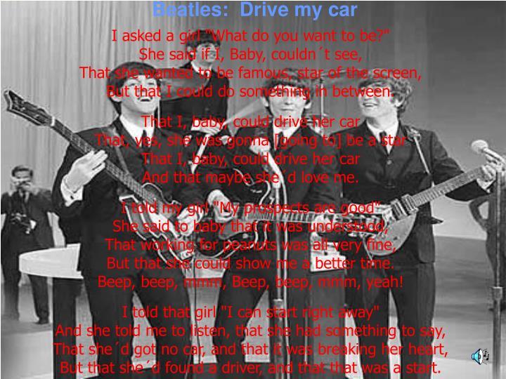 Beatles:  Drive my car