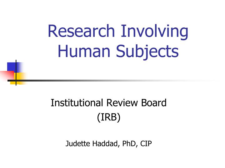 human test subjects and the need for The office for human research protections (ohrp) provides leadership in the protection of the rights, welfare, and wellbeing of human subjects involved in research.