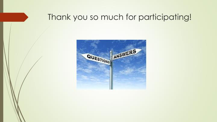 Thank you so much for participating!