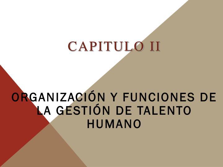 Capitulo ii organizaci n y funciones de la gesti n de talento humano