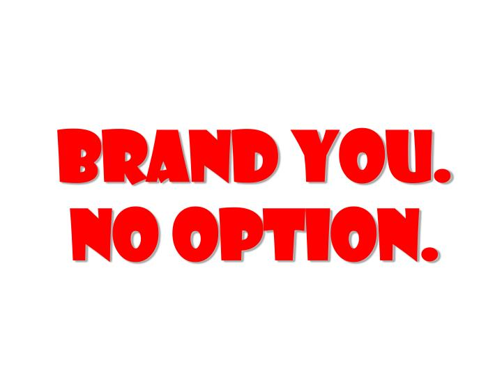 BRAND YOU.