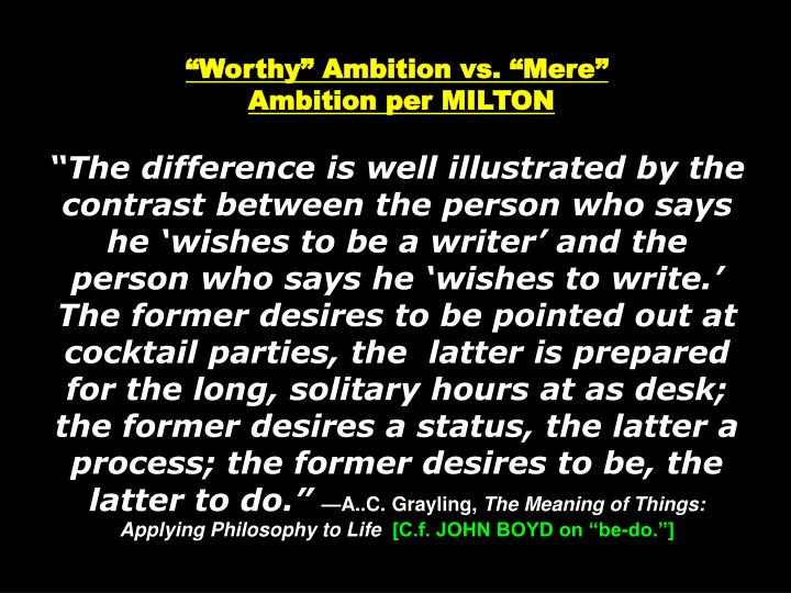"""Worthy"" Ambition vs. ""Mere"""