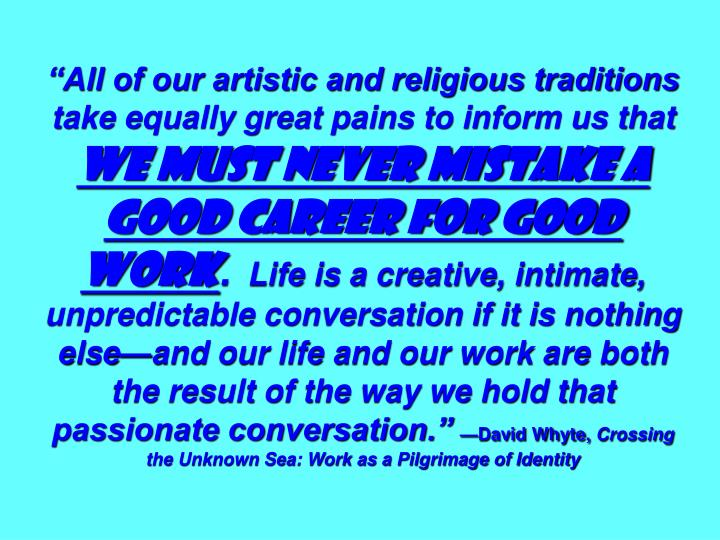 """All of our artistic and religious traditions take equally great pains to inform us that"