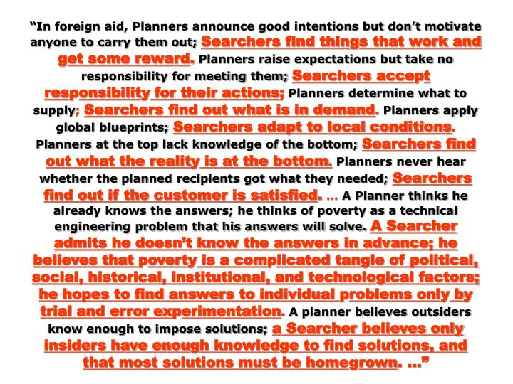 """In foreign aid, Planners announce good intentions but don't motivate anyone to carry them out;"