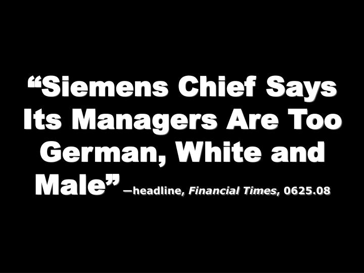 """Siemens Chief Says Its Managers Are Too German, White and Male"""