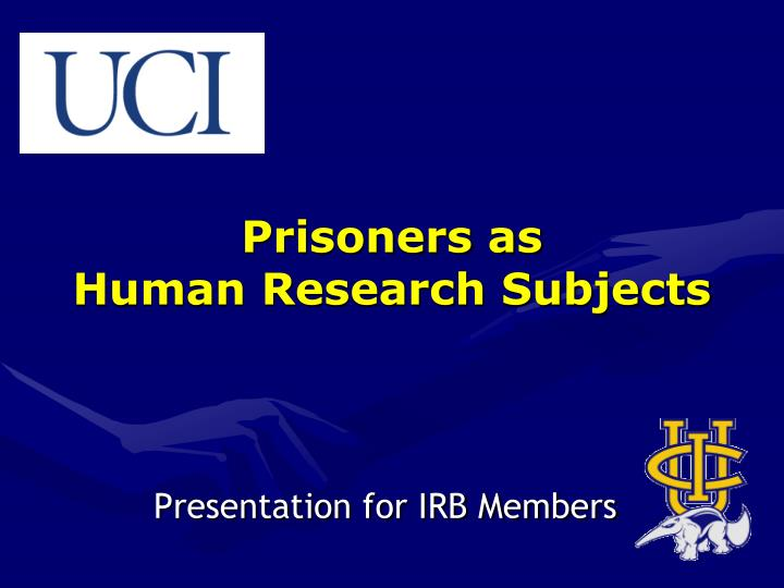 Prisoners as human research subjects