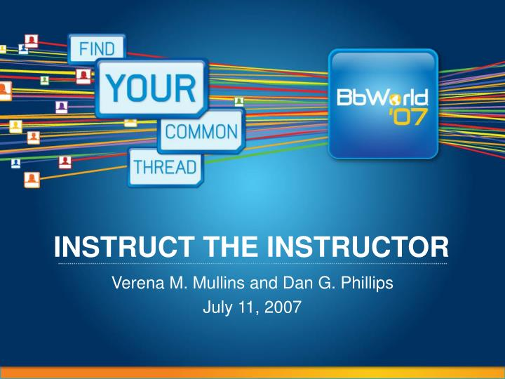 Instruct the instructor