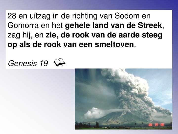 28 en uitzag in de richting van Sodom en Gomorra en het