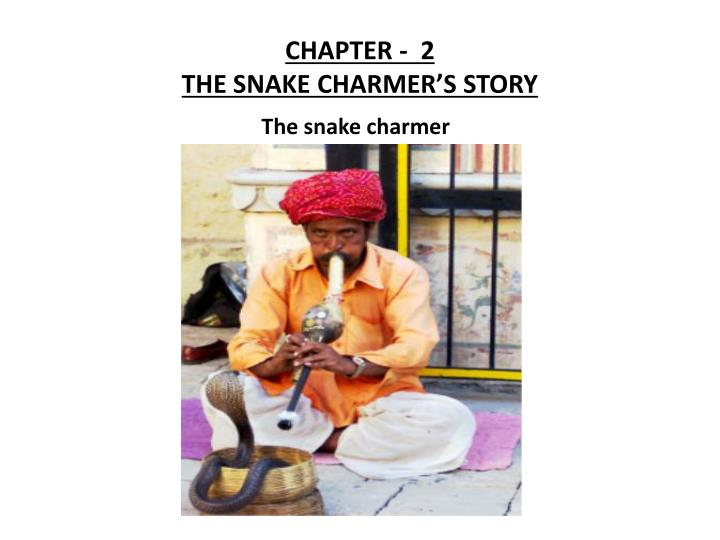 chapter 2 the snake charmer s story