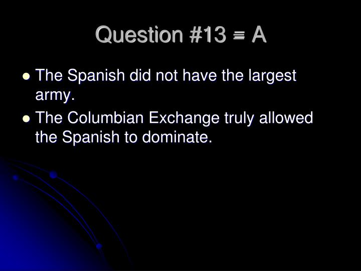 Question #13 = A