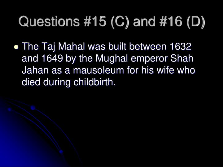 Questions #15 (C) and #16 (D)
