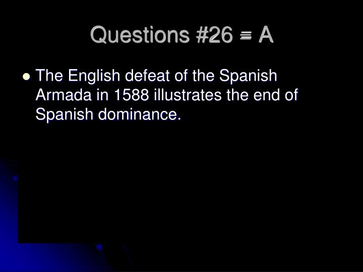 Questions #26 = A