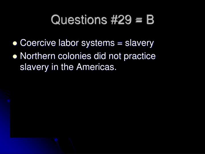 Questions #29 = B