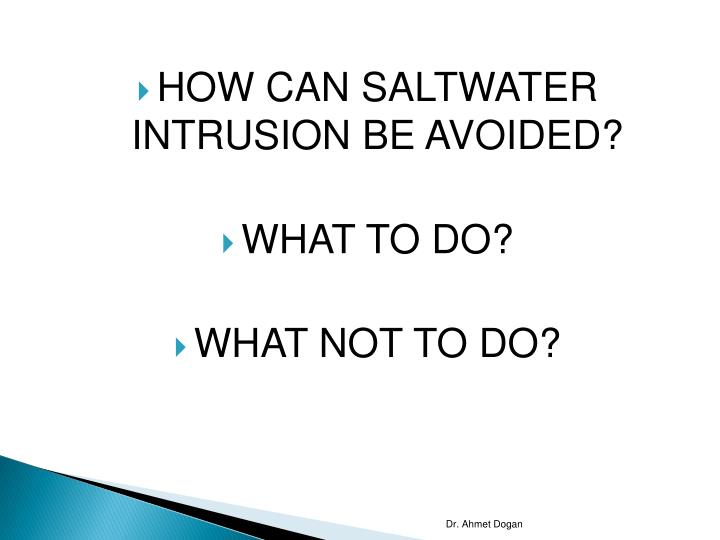 HOW CAN SALTWATER INTRUSION BE AVOIDED?