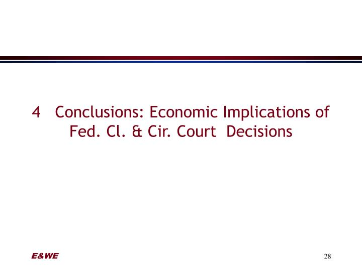 4   Conclusions: Economic Implications of Fed. Cl. & Cir. Court  Decisions