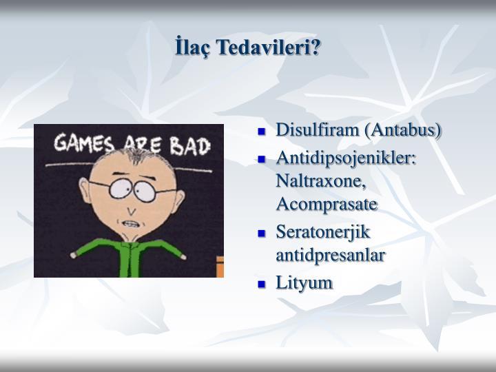 İlaç Tedavileri?