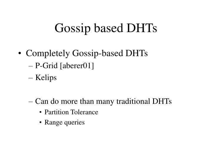 Gossip based dhts
