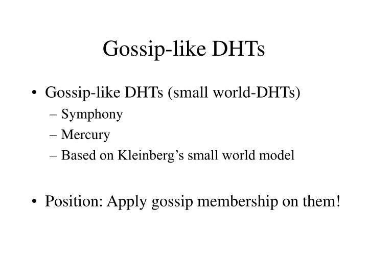 Gossip like dhts