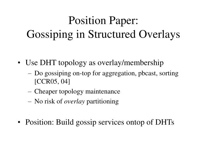 Position paper gossiping in structured overlays