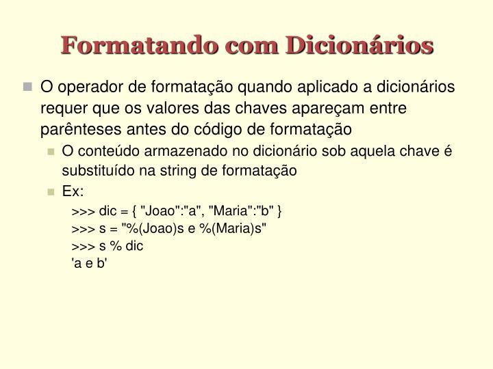 Formatando com Dicionários