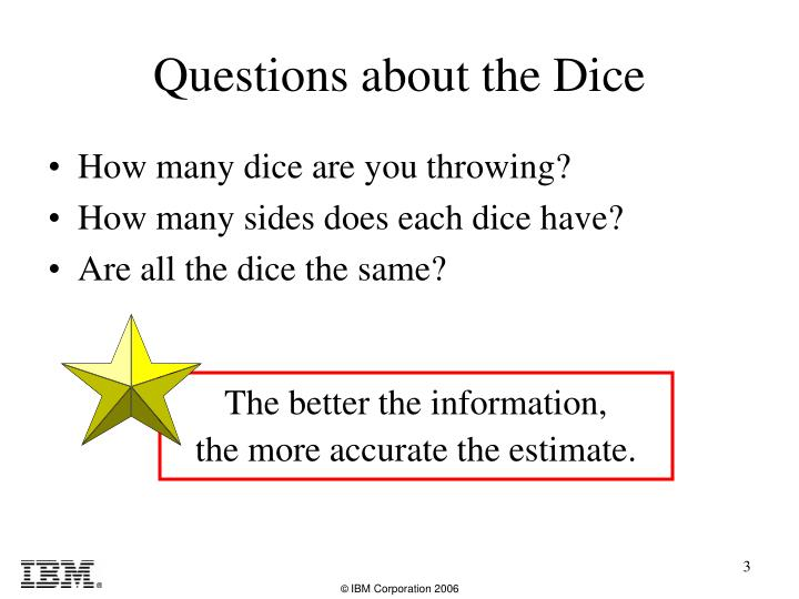 Questions about the dice
