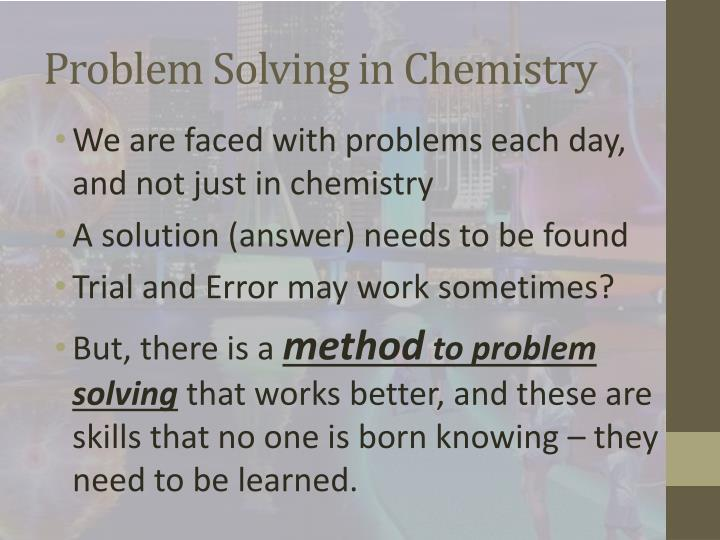 Problem Solving in Chemistry