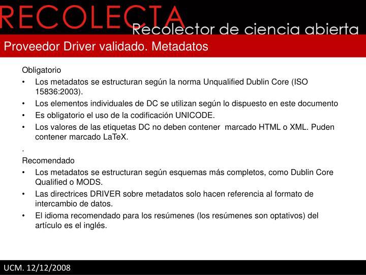 Proveedor Driver validado. Metadatos