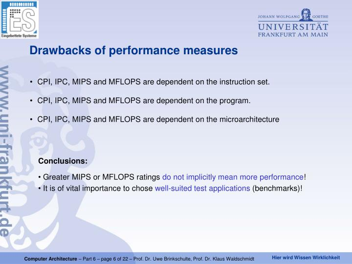 CPI, IPC, MIPS and MFLOPS are dependent on the instruction set.