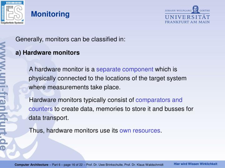 Generally, monitors can be classified in: