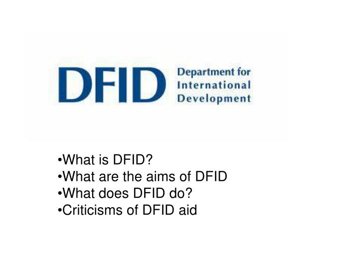What is dfid what are the aims of dfid what does dfid do criticisms of dfid aid