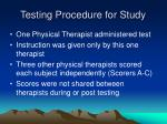 testing procedure for study1