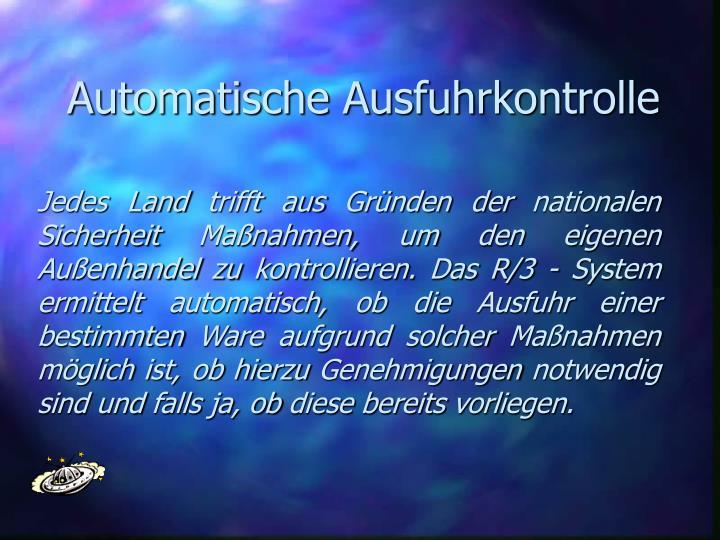 Automatische Ausfuhrkontrolle