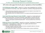 bioenergy research centers the brcs have pioneered new approaches to accelerate biofuels research