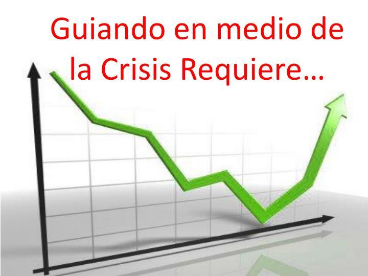 Guiando en medio de la crisis requiere