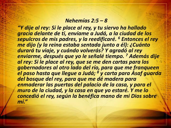 Nehemías 2:5 – 8