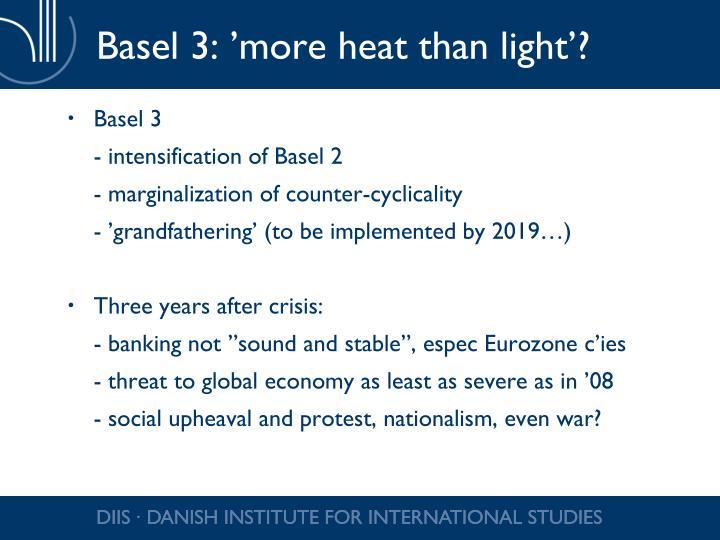 Basel 3: 'more heat than light'?