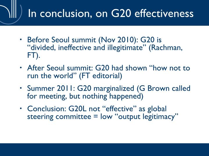 In conclusion, on G20 effectiveness