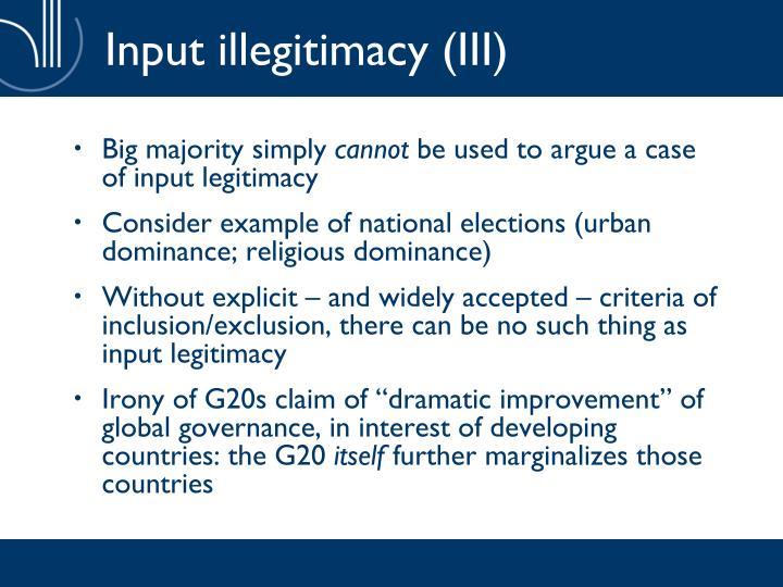 Input illegitimacy (III)