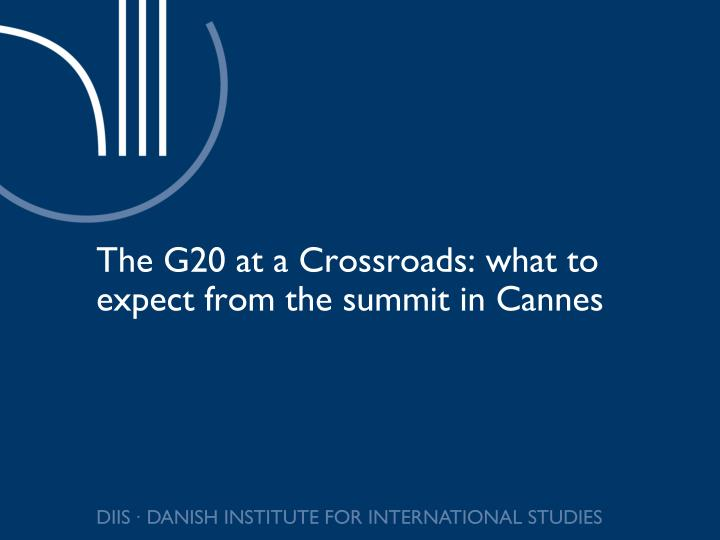 The G20 at a Crossroads: what to expect from the summit in Cannes