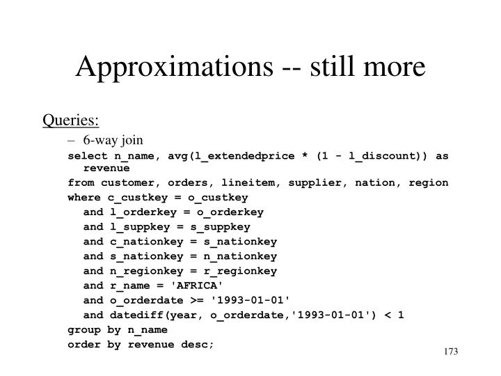 Approximations -- still more