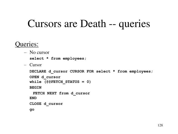 Cursors are Death -- queries