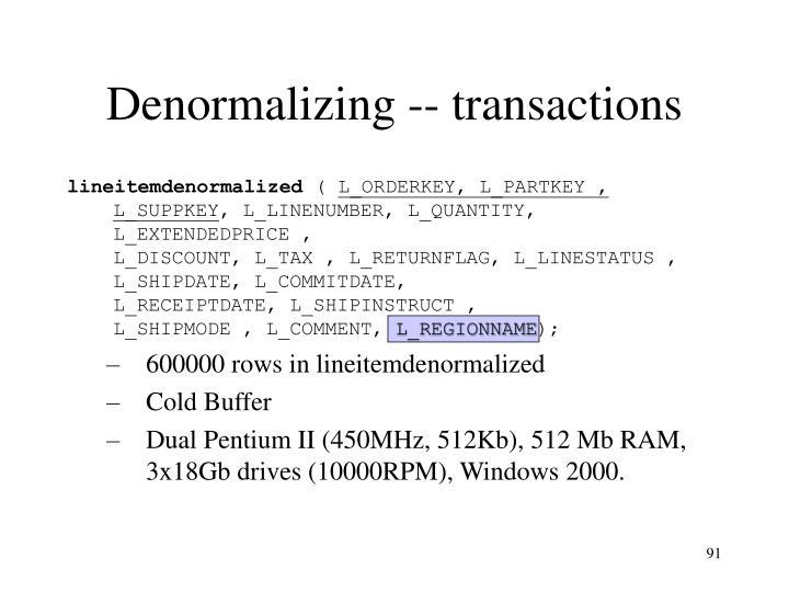 Denormalizing -- transactions
