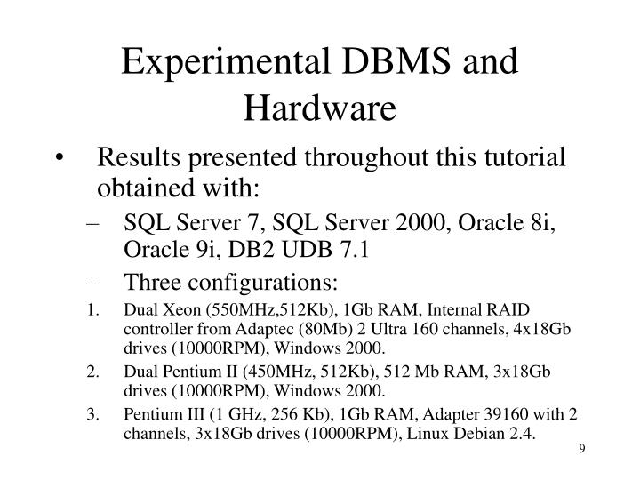Experimental DBMS and Hardware
