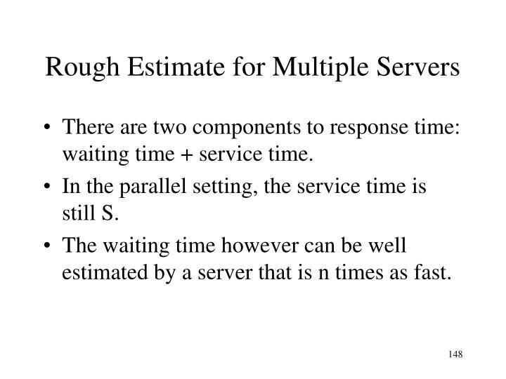 Rough Estimate for Multiple Servers