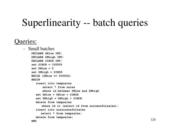 Superlinearity -- batch queries