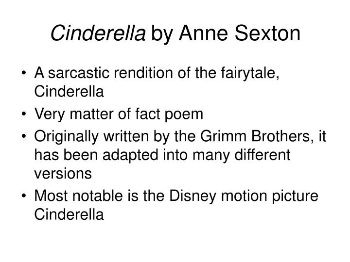 critical analysis of anne sextons cinderella The tales as snow white, rapunzel, cinderella, red poetry analysis anne sexton's poetry has its specific characteristics critical thinking essays.