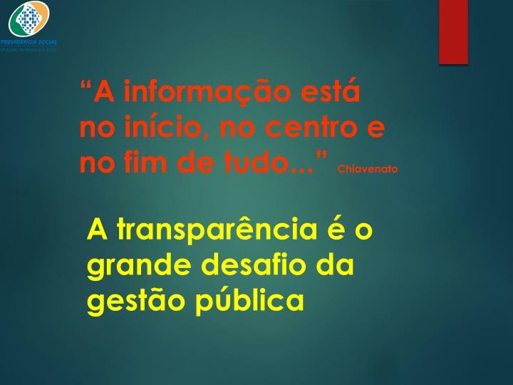 """""""A informação está no início, no centro e no fim de tudo..."""""""